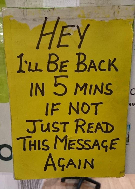Sign telling people that they will be back in 5 minutes